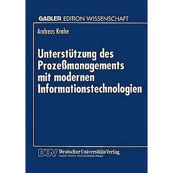 Untersttzung des Prozemanagements mit Modernen Informationstechnologien by Krahe & Andreas