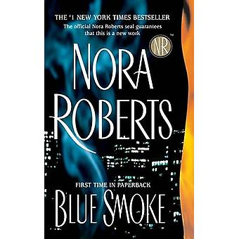 Blue Smoke by Nora Roberts - 9780515141399 Book