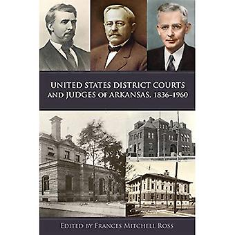 United States District Courts and Judges of Arkansas, 1836 - 1960