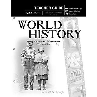 World History, High School Level: Observations and Assessments from Creation to Today