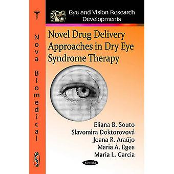 Novel Drug Delivery Approaches in Dry Eye Syndrome Therapy by Eliana