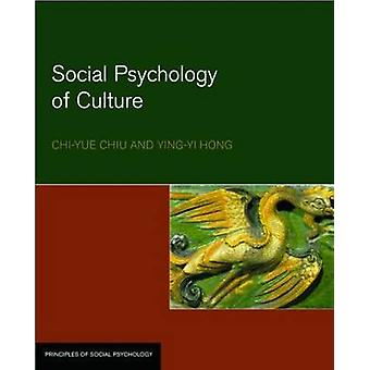 Social Psychology of Culture by ChiYue Chiu
