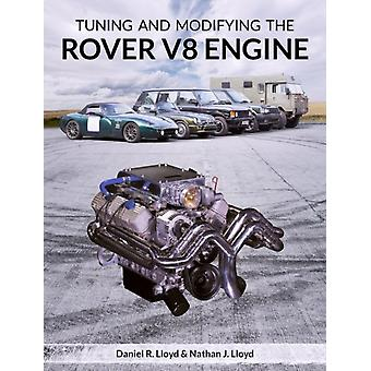 Tuning and Modifying the Rover V8 Engine by Daniel Lloyd