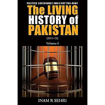 The Living History of Pakistan 20112013  Volume I by Sehri & Inam R