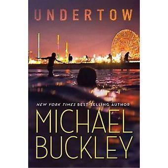 Undertow Book 1 by Michael Buckley