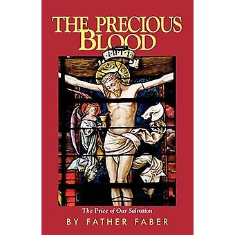 Precious Blood (New edition) by Frederick William Faber - 97808955507