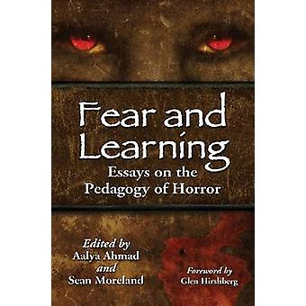 Fear and Learning Essays on the Pedagogy of Horror by Moreland & Sean