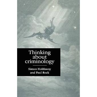 Thinking About Criminology by Holdaway & Simon
