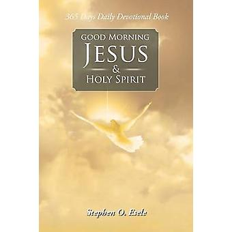 Good Morning Jesus  Holy Spirit by Esele & Stephen O.