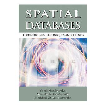 Spatial Databases Technologies Techniques and Trends by Manalopoulos & Yannis
