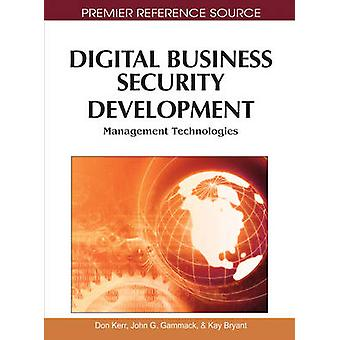 Digital Business Security Development Management Technologies by Kerr & Don