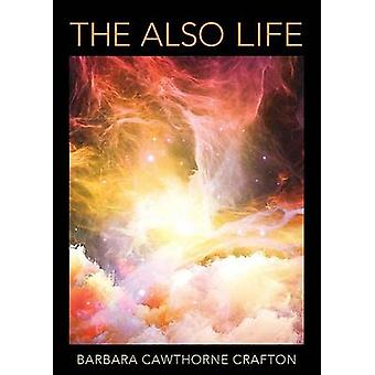The AlsoLife by Crafton & Barbara Cawthorne