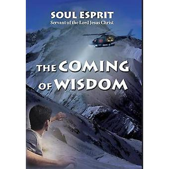 The Coming of Wisdom by Esprit & Soul