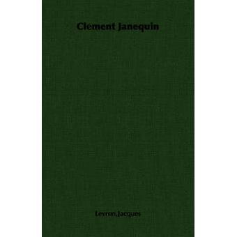 Clement Janequin by Levron & Jacques