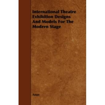 International Theatre Exhibition Designs and Models for the Modern Stage by Anon