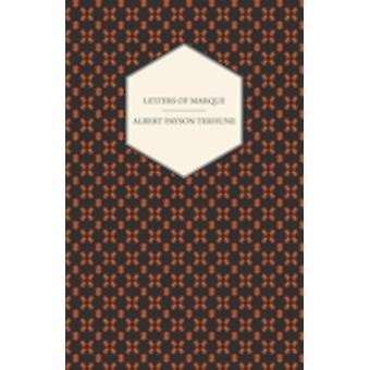 Letters of Marque by Terhune & Albert Payson