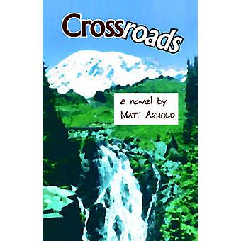 Crossroads by Arnold & Matt