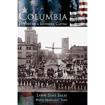 Columbia History of a Southern Capital by Salsi & Lynn Sims