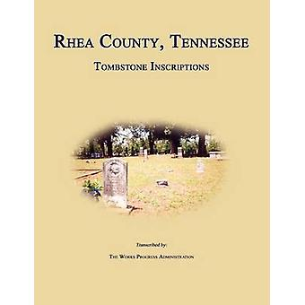 Rhea County Tennessee Tombstone Inscriptions by Works Progress Administration