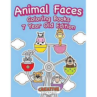 Animal Faces Coloring Books 7 Year Old Edition by Creative Playbooks