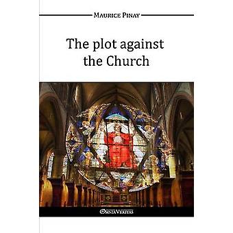 The plot against the Church by Pinay & Maurice