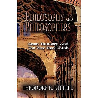 Philosophy and Philosophers by Kittell & Theodore H.