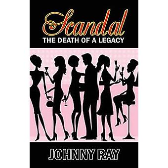 ScandalThe Death of a Legacy  Paperback Edition by Ray & Johnny