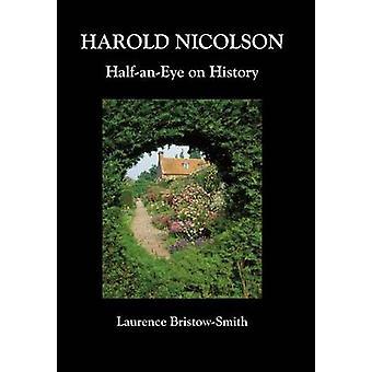 Harold Nicolson HalfanEye on History by BristowSmith & Laurence