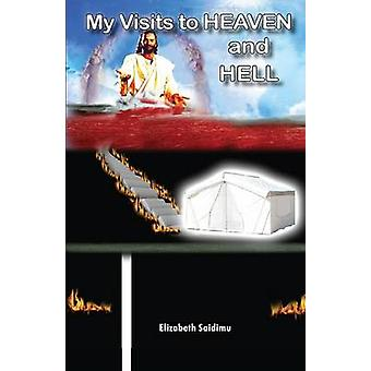 My Visits to Heaven and Hell by Saidimu & Elizabeth