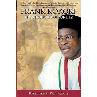 Frank Kokori The Struggle for June 12 by Kokori & Frank