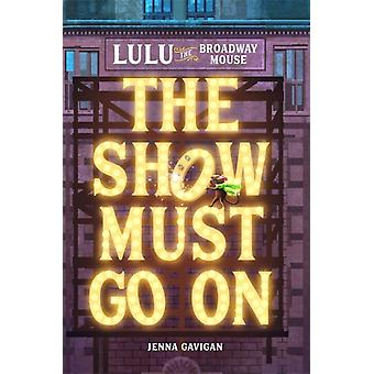Lulu the Broadway Mouse The Show Must Go On by Jenna Gavigan