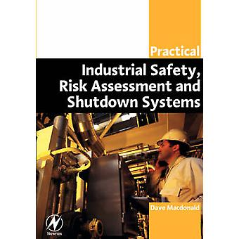 Practical Industrial Safety - Risk Assessment and Shutdown Systems by