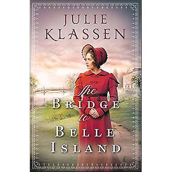 The Bridge to Belle Island by Julie Klassen - 9780764218200 Book