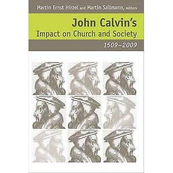 John Calvin's Impact on Church and Society - 1509-2009 by Martin Erns