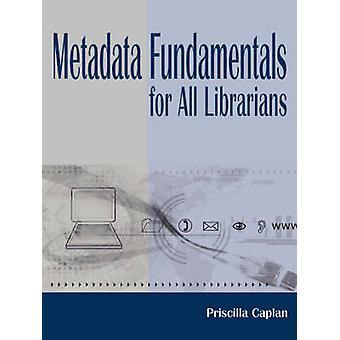 Metadata Fundamentals by Priscilla Caplan - 9780838908471 Book