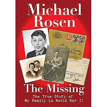 The Missing - The True Story of My Family in World War II by Michael R