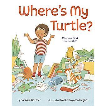 Where's My Turtle? by Barbara Bottner - 9781524718053 Book