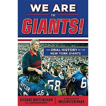 We Are the Giants! - The Oral History of the New York Giants by Richar