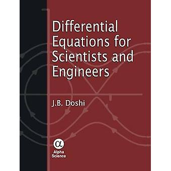 Differential Equations for Scientists and Engineers by J.B. Doshi - 9