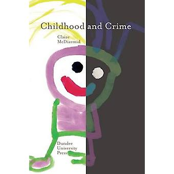 Childhood and Crime by Claire McDiarmid - 9781845860127 Book