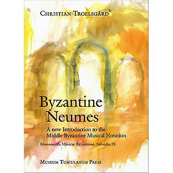 Byzantine Neumes - A New Introduction to the Middle Byzantine Musical
