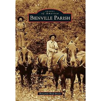 Bienville Parish by Benjamin Brad Dison - 9781467111911 Book