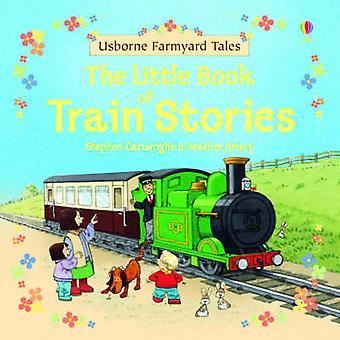 Little Book Of Train Stories por Heather Amery & Illustrated por Stephen Cartwright
