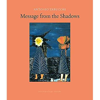Message From The Shadows - Selected Stories by Antonio Tabucchi - 9781