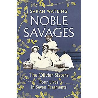 Noble Savages - The Olivier Sisters by Sarah Watling - 9781787330191 B