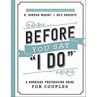 """Before You Say """"I Hacer"""" (R) - Una Guía de Preparación para el Matrimonio"""