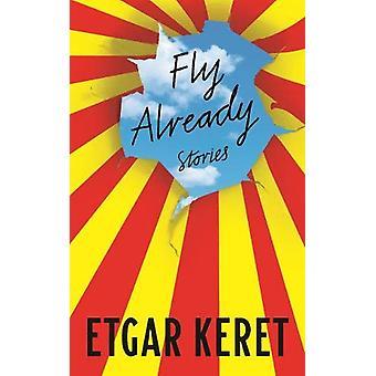 Fly Already by Etgar Keret - 9781783780495 Book