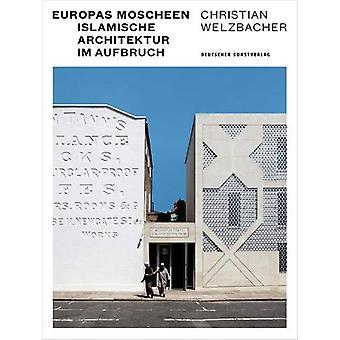 Europas Moscheen - Islamische Architektur im Aufbruch by Christian Wel