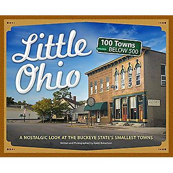 Little Ohio - A Nostalgic Look at the Buckeye State's Smallest Towns b