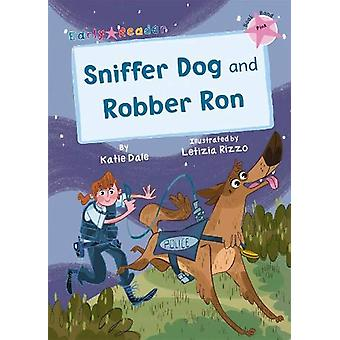 Sniffer Dog and Robber Ron - (Pink Early Reader) by Katie Dale - 97818